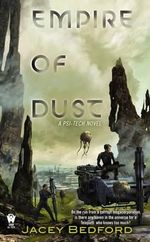 Empire of Dust : A Psi-Tech Novel - Jacey Bedford