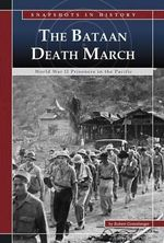 The Bataan Death March : World War II Prisoners in the Pacific - Robert Greenberger