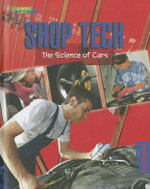 Shop Tech : The Science of Cars - Karen Latchana Kenney
