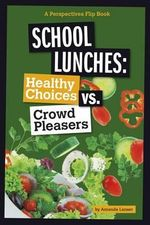 School Lunches : Healthy Choices vs. Crowd Pleasers - Amanda Lanser