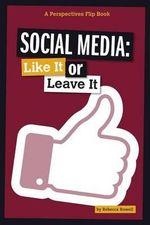 Social Media : Like It or Leave It - Rebecca Rowell