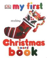 My First Christmas Board Book : Things That Go - Dawn Sirett