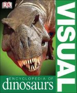 Visual Encyclopedia of Dinosaurs - DK Publishing