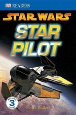DK Readers : Star Wars: Star Pilot - Laura Buller
