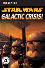 DK Readers : Star Wars: Galactic Crisis! - Ryder Windham