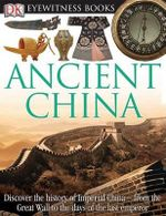 DK Eyewitness Books : Ancient China - DK Publishing