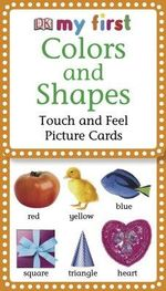 Colors and Shapes : Touch and Feel Picture Cards - Jane Yorke