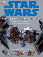 Star Wars Complete Cross-Sections : Complete Cross-sections - David West Reynolds