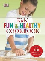 Kids' Fun and Healthy Cookbook - Nicola Graimes