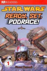 DK Readers Star Wars : Ready, Set, Podrace! : DK Reader Level 1 - DK Publishing