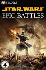 DK Readers Star Wars : Epic Battles : DK Reader Level 4 (Proficient Readers) - DK Publishing