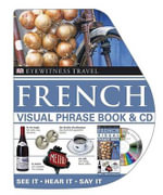 DK Eyewitness Travel Visual Phrase Book : French : Book with Audio CD - DK Publishing