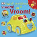 Noisy Peekaboo Vroom! Vroom! - Dawn Sirett