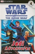 DK Readers Star Wars The Clone Wars : Jedi Adventures : DK Reader Level 4 - DK Publishing