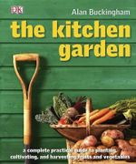 The Kitchen Garden : Month by Month - Alan Buckingham