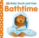 Bathtime : Touch & Feel - DK Publishing