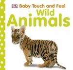 Wild Animals : Touch & Feel - DK Publishing