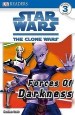 Star Wars The Clone Wars : Forces of Darkness : DK Reader Level 3 - DK Publishing