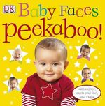 Baby Faces Peekaboo! - DK Publishing