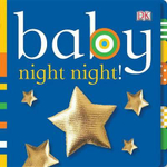 Baby : Night Night! - DK Publishing