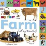 My First Farm : Let's Get Working! - Dawn Sirett