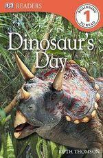 DK Readers : Dinosaur's Day : DK Reader Level 1 - DK Publishing
