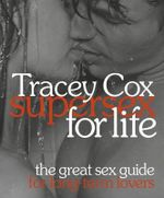 Supersex for Life :  The Great Sex Guide for Long-Term Lovers