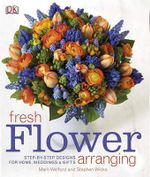 Fresh Flower Arranging - Mark Welford