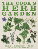 The Cook's Herb Garden : The Secret Craft of the Wise - Marie-Pierre Moine