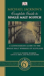 Michael Jackson's Complete Guide to Single Malt Scotch - Michael Jackson