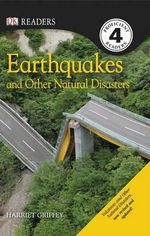 DK Readers : Earthquakes and Other Natural Disasters : DK Readers Level 4 - DK Publishing