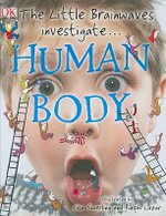 The Little Brainwaves Investigate... Human Body - Caroline Bingham