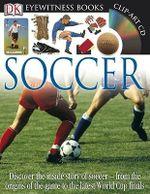 DK Eyewitness Books : Soccer : DK Eyewitness Books (Hardcover) - DK Publishing