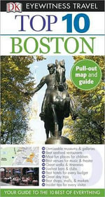 DK Eyewitness Travel Guide : Top 10 Boston - DK Publishing