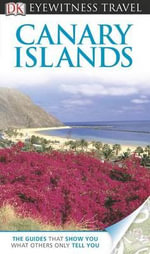 DK Eyewitness Travel Guide : Canary Islands - DK Publishing