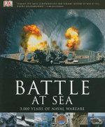 Battle at Sea : 3,000 Years of Naval Warfare - R G Grant
