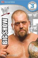 DK Readers WWE : Big Show  : DK Reader Level 3 - DK Publishing