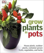 Grow Plants in Pots - Martyn Cox