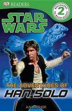 DK Readers Star Wars : The Adventures of Han Solo : DK Reader Level 2 - DK Publishing