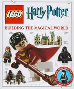 Lego Harry Potter : Building the Magical World : With a Special Harry Potter Minifigure - DK Publishing