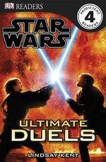 DK Readers Star Wars : Ultimate Duels : DK Reader Level 4 - DK Publishing