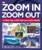 Zoom In, Zoom Out : A Close-Up and Far-Out Look at Our World - Dr. Mike Goldsmith