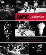 UFC Encyclopedia : The Definitive Guide to the Ultimate Fighting Championship - Thomas Gerbasi