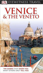 DK Eyewitness Travel Guide : Venice & the Veneto - DK Publishing