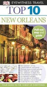 Top 10 New Orleans : DK Eyewitness Top 10 Travel Guides - Paul Greenberg