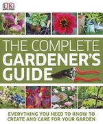 The Complete Gardener's Guide - Simon Akeroyd