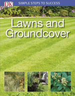Lawns and Groundcover : Simple Steps to Success - Simon Akeroyd