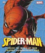 Spider-Man : Inside the World of Your Friendly Neighborhood Hero - Matthew K Manning
