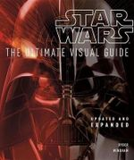 Star Wars: The Ultimate Visual Guide : Updated and Expanded - Ryder Windham