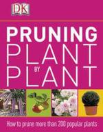 Pruning Plant by Plant - Andrew Mikolajski